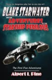 Blake Starwater and the Adventures of the Starship Perilous: The First Five Adventures