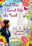 And Then I Found Out the Truth, Jennifer Sturman, 0545087244