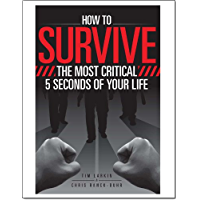 How To Survive The Most Critical 5 Seconds of Your Life