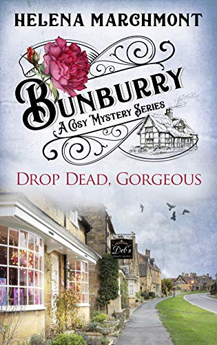 Bunburry - Drop Dead, Gorgeous: A Cosy Mystery Series (Countryside Mysteries: A Cosy Shorts Series Book 5) by [Marchmont, Helena]