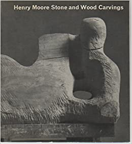 Henry moore: stone and wood carvings: john russell well illustrated