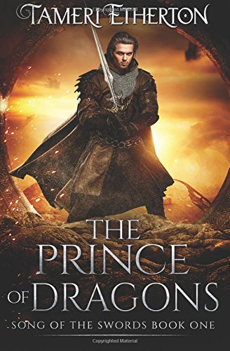 The Prince of Dragons: Song of the Swords Book one (Volume 1)