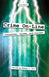 Crime On-Line : Correlations, Causes, and Context, Holt, Thomas J., 161163105X