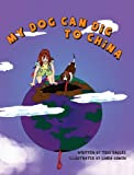 My Dog Can Dig to China, Tess Eagles, 0989697932