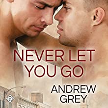 Never Let You Go: Forever Yours Audiobook by Andrew Grey Narrated by Jeff Gelder