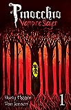 Pinocchio, Vampire Slayer Vol. 1
