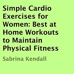 Simple Cardio Exercises for Women Audiobook
