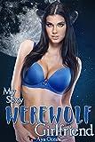 img - for My Sexy Werewolf Girlfriend (Monster Girl Romance) (My Sexy Shifter Girlfriend Book 1) book / textbook / text book