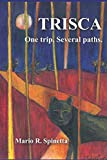 TRISCA: One trip. Several paths (WOL & the black wolves)