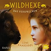 Das Versprechen (Wildhexe 6) | Lene Kaaberbøl