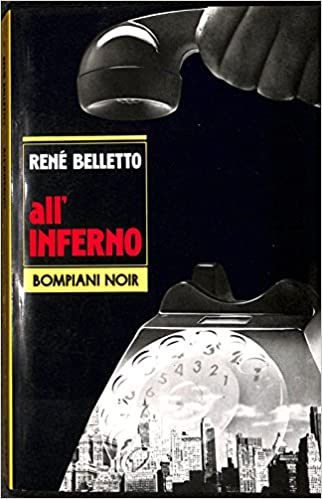 RENE' BELLETTO: ALL'INFERNO