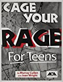 Cage Your Rage for Teens, Murray C. Cullen and Joan Wright, 1569910367
