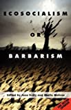 Ecosocialism or Barbarism - Expanded Second Edition, , 0902869884