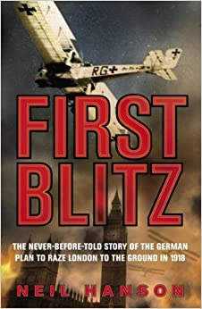 Book First Blitz: The Secret German Plan to Raze London to the Ground in 1918