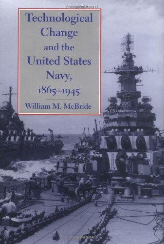 technological-change-and-the-united-states-navy-1865-1945-johns-hopkins-studies-in-the-history-of-te