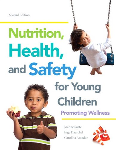 Nutrition, Health and Safety for Young Children: Promoting Wellness, 2/e Pdf