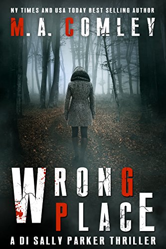 Wrong Place (DI Sally Parker Thriller Book 1) by [Comley, M A]