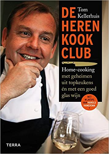 De herenkookclub: Home-cooking met geheimen van topchefs ...