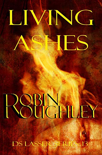 Living Ashes: A heart-stopping DS Lasser mystery (DS Lasser series Book 13)