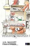 Les Animaux... Ne Veulent Pas Manger !, J. Paquet, 1466276746