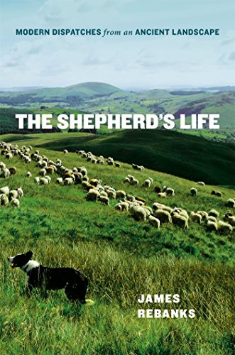 The Shepherd's Life: Modern Dispatches from an Ancient Landscape...