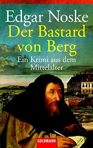 Der Bastard von Berg: Ein Krimi aus dem Mittelalter