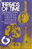 Threads of Time, Gregory Benford and Clifford Simak, 0840764022