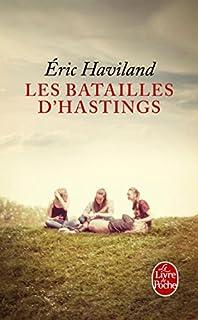 Les batailles d'Hastings, Haviland, Éric