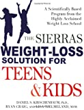 The Sierras Weight-Loss Solution for Teens and Kids, Daniel Kirschenbaum and Ryan Craig, 1583332871