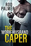 Bargain eBook - The Work Husband Caper