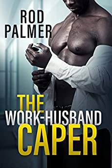The Work-Husband Caper by [Palmer, Rod]