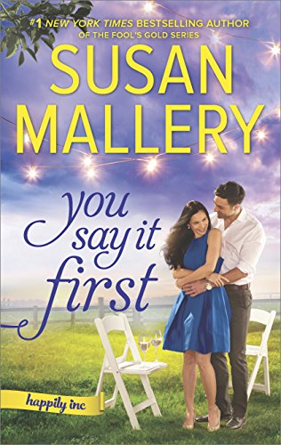 You Say It First: A Small-Town Wedding Romance (Happily Inc) by [Mallery, Susan]