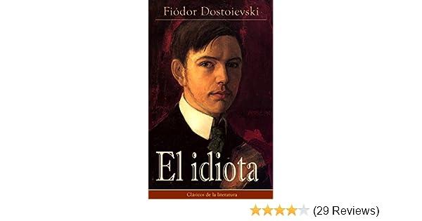 El idiota: Clásicos de la literatura (Spanish Edition)