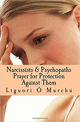 Narcissists and Psychopaths: Prayer for Protection Against Them