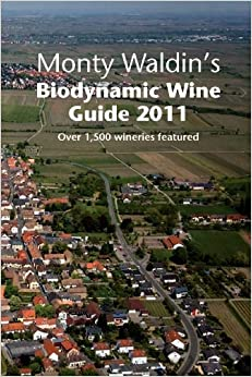 Book Monty Waldin's Biodynamic Wine Guide 2011: A Guide to the World's Biodynamic and Organic Vineyards