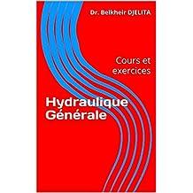 Hydraulique Générale: Cours et exercices (French Edition)