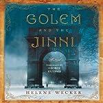 The Golem and the Jinni: A Novel | Helene Wecker
