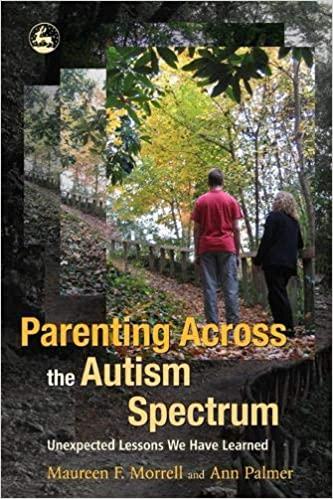 Parenting Across the Autism Spectrum Unexpected Lessons We Have Learned