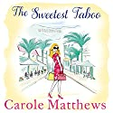 The Sweetest Taboo Audiobook by Carole Matthews Narrated by Julia Franklin