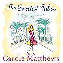 The Sweetest Taboo Hörbuch von Carole Matthews Gesprochen von: Julia Franklin