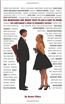 Book 102 Memorable and Manly Ways to Ask a Lady to Prom: The Gentleman's Guide to Romantic Success