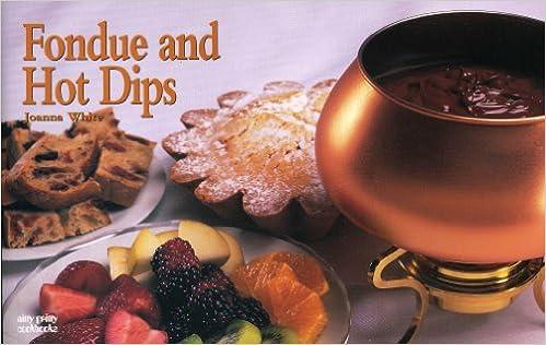Gratis pdf nedlastbare bøkerFondue And Hot Dips (Nitty Gritty Cookbooks) by Joanna White PDF CHM
