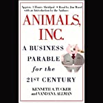 Animals, Inc.: A Business Parable for the 21st Century | Kenneth A. Tucker,Vandana Allman