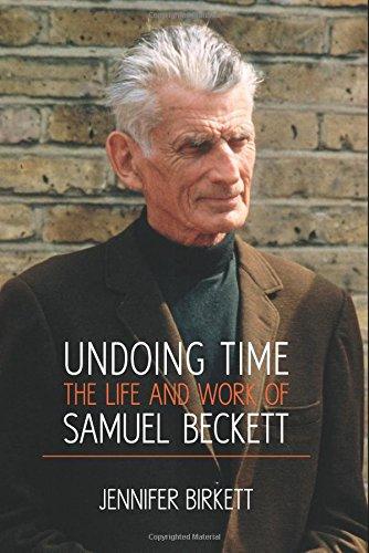 Undoing Time: The Life and Work of Samuel Beckett