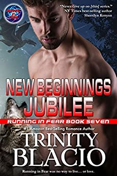 New Beginnings Jubilee: Book Seven of the Running in Fear Series by [Blacio, Trinity]