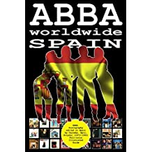 ABBA worldwide: Spain: Discography edited in Spain by Carnaby, Epic, Polydor (1973-1992). Full-color Illustrated Guide. (English Edition)