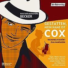 Trommeln gehört zum Handwerk (Gestatten, mein Name ist Cox) Hörspiel von Rolf Becker, Alexandra Becker Gesprochen von: Carl-Heinz Schroth, Jürgen Goslar