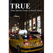 True: True Stories From A Small Town