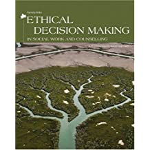 Ethical Decision Making in Social Work and Counselling