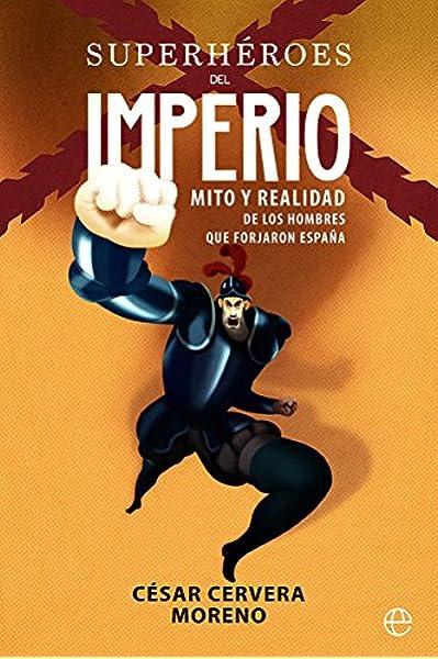 Superhéroes del imperio (Historia): Amazon.es: Cervera Moreno, César: Libros